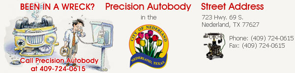 Precision Autobody - 723 Hwy. 69 S., Nederland, TX 77627 - Phone: (409) 724-0615 - Fax: (409) 724-0615